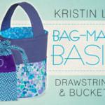 Free Online Sewing Class:  Bag-Making Basics – Drawstring Bag and Bucket Bag