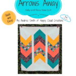 Free Quilt Pattern:  Arrows Away
