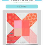 Free Quilt Pattern:  X-Squared